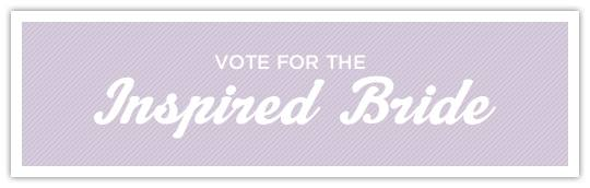 Vote for The Inspired Bride!