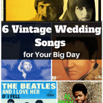 6 Vintage Wedding Songs for Your Big Day