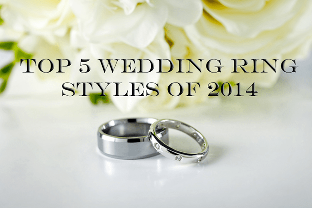 01 Top 5 Wedding Rings Styles of 2014 Top 5 Wedding Ring Styles of 2014