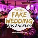 The Big Fake Wedding : Los Angeles