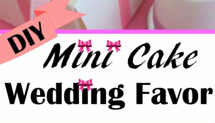 Fancy DIY Mini Cake as The Most Talked About Wedding Favor