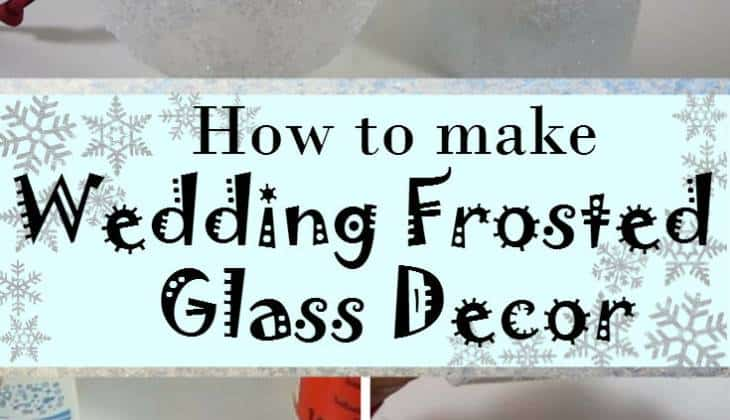 DIY Frosted Glass for Jaw-Dropping Winter Wedding Decor