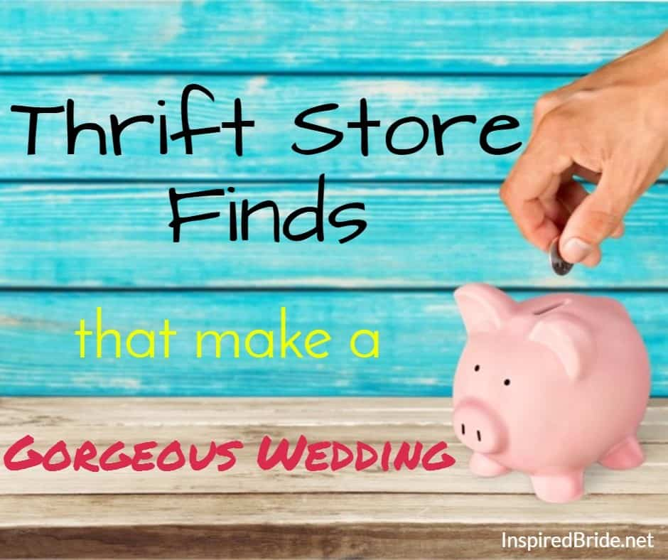 Thrift Store Finds that Make a Gorgeous Wedding