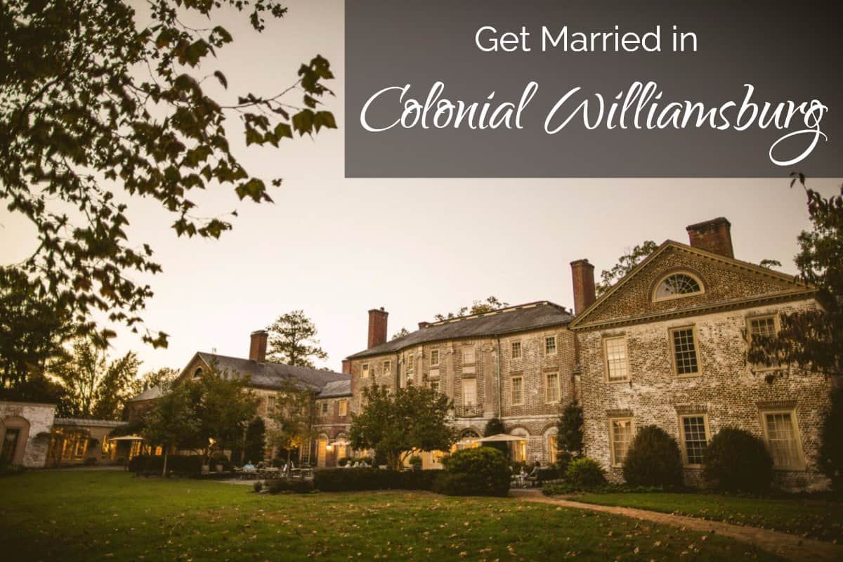 Colonial Williamsburg – Get Married Where Queen Elizabeth Stayed ...