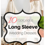 10 Gorgeous Long Sleeve Wedding Dresses You Will Love