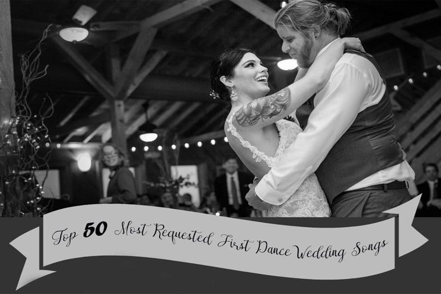 top 50 first dance wedding songs inspired bride
