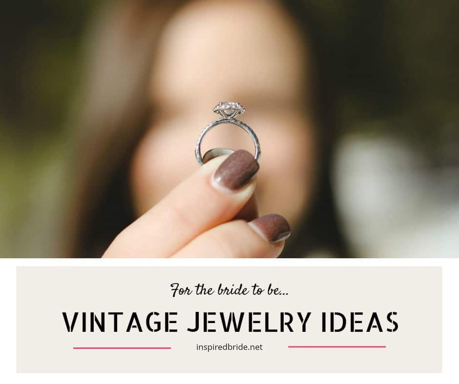 Vintage Jewelry Ideas for the Bride to Be