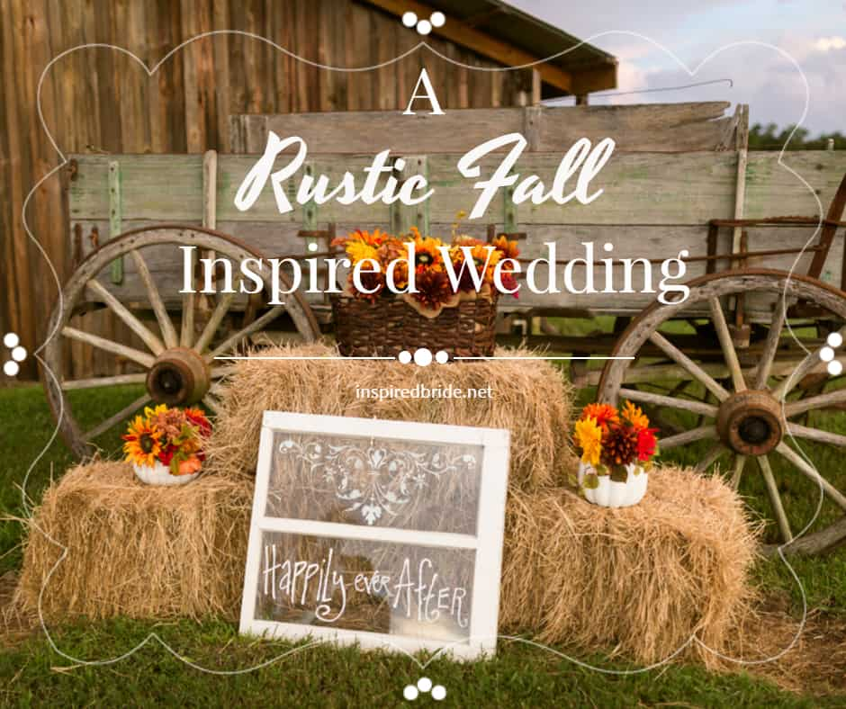 A Rustic Fall Inspired Wedding