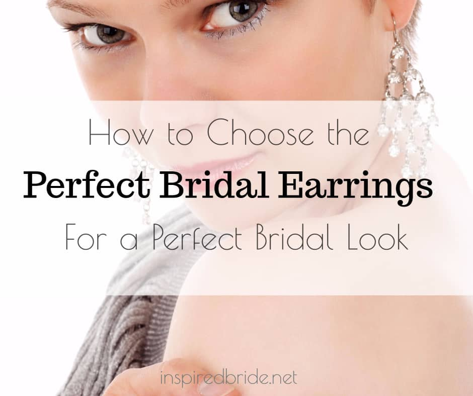 Choosing The Perfect Bridal Earrings For A Perfect Bridal Look