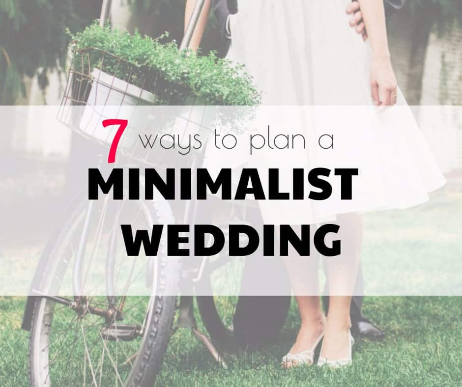 7 Ways to Plan a Minimalist Wedding
