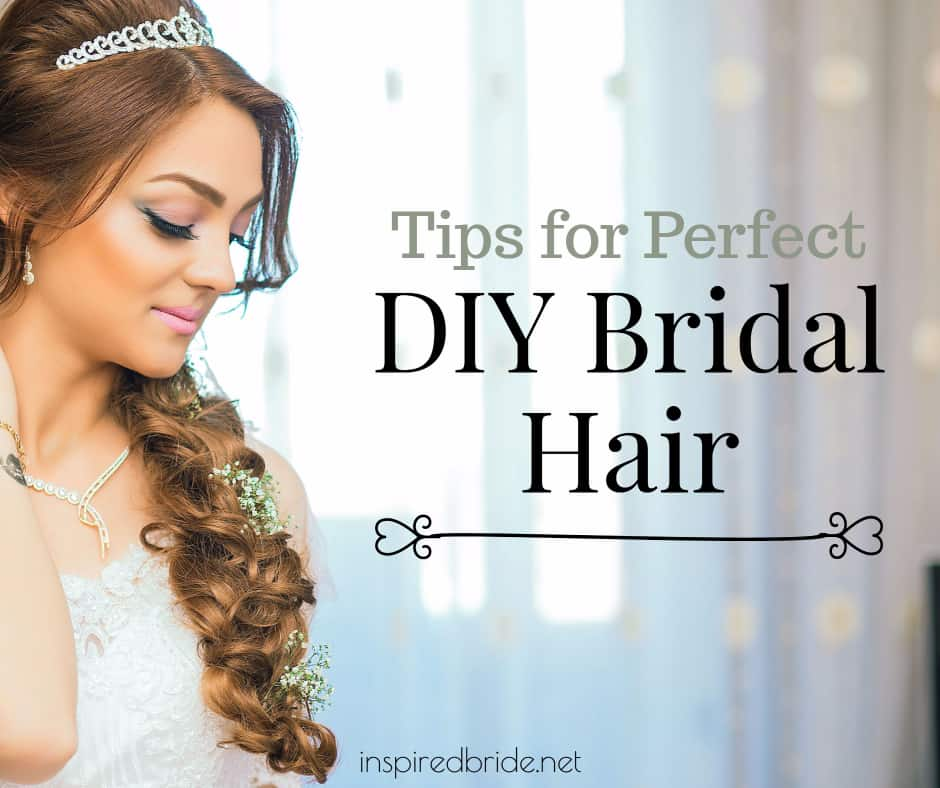 Top Tips for Perfect DIY Bridal Hair