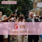 5 DIY Wedding Confetti Ideas