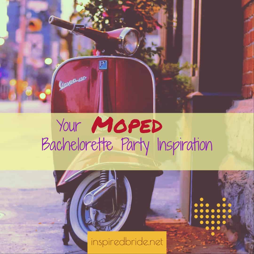 Your Moped Bachelorette Party Inspiration
