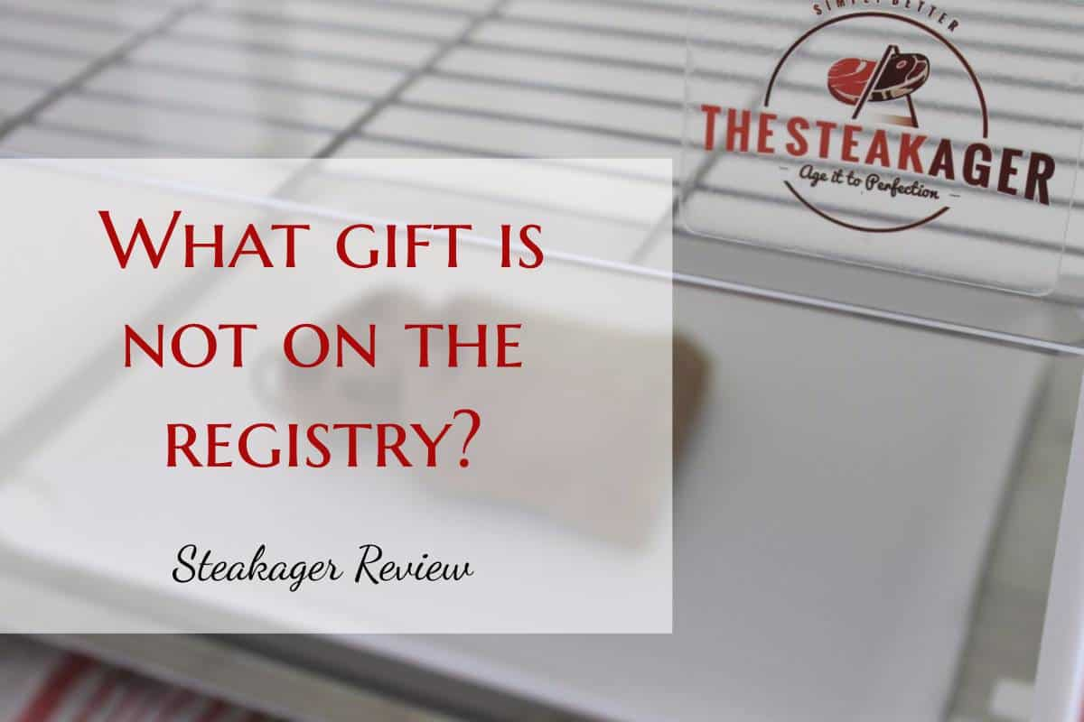 What gift is not on the registry? [The Steakager Review]