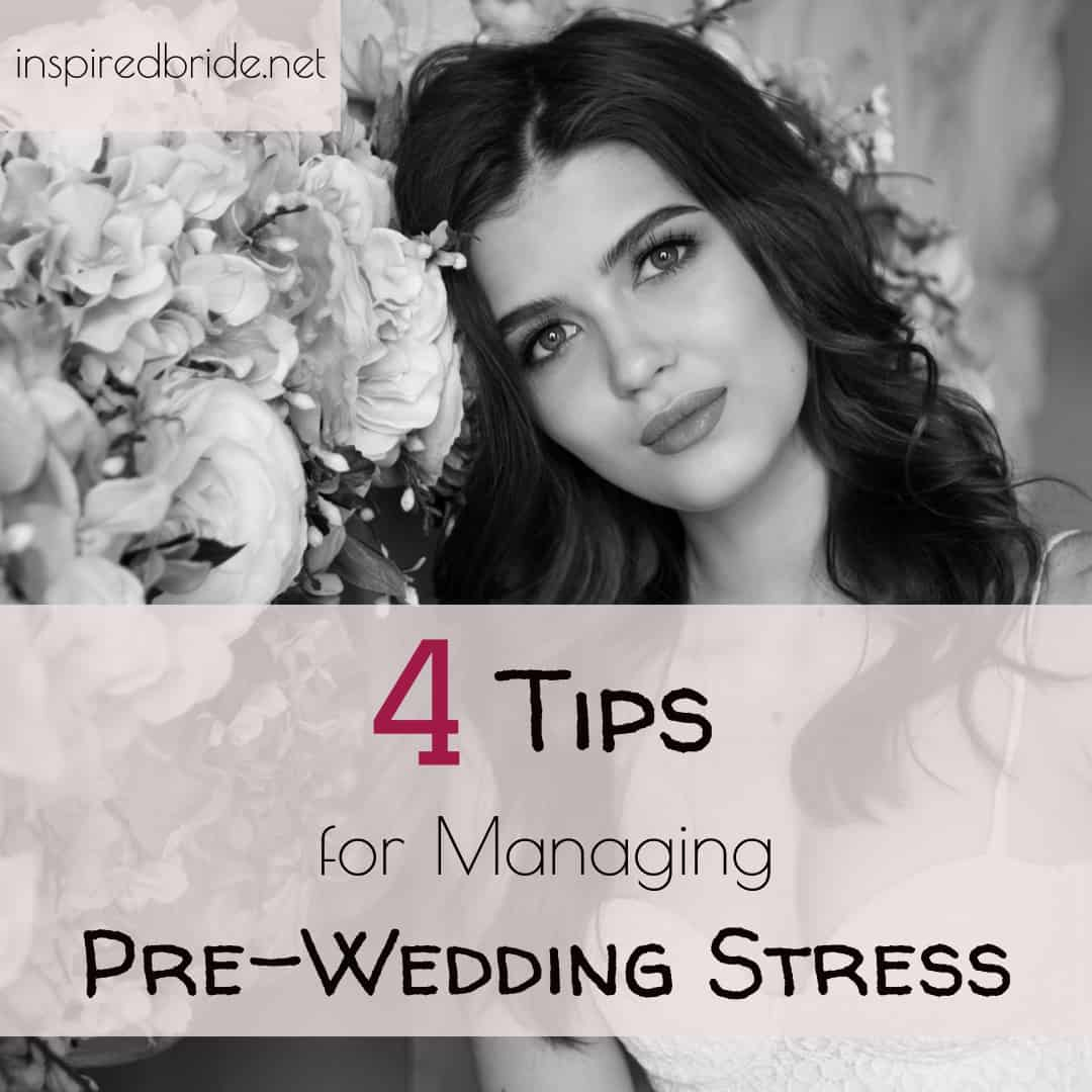 4 Tips for Managing Pre-Wedding Stress