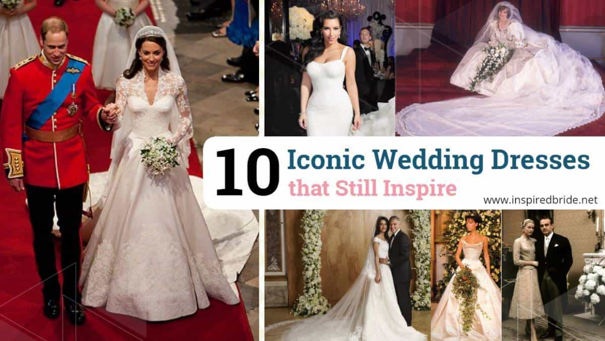10 Iconic Wedding Dresses that Still Inspire