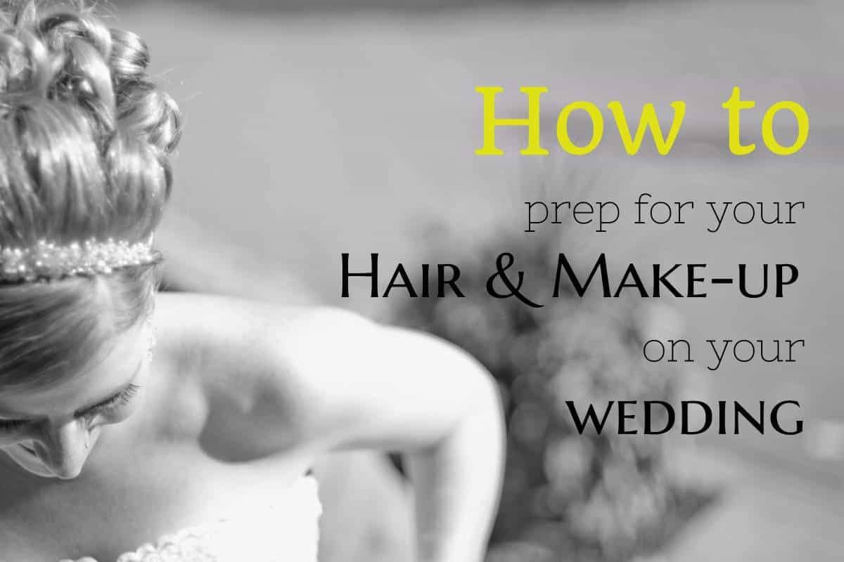 How To Prep For Your Wedding Hair and Make-up