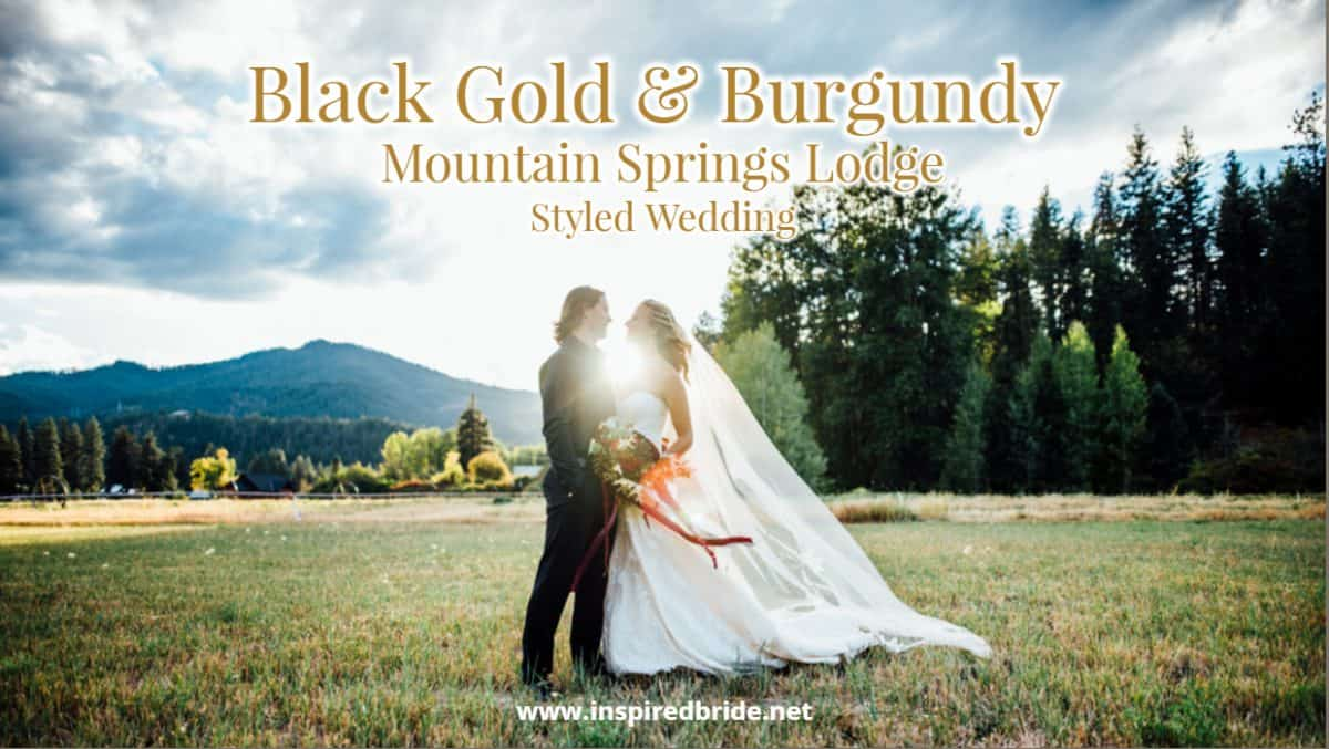 Black Gold & Burgundy Mountain Springs Lodge Styled Wedding