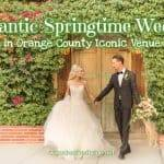 Romantic Springtime Wedding in Orange County Iconic Venue