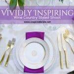 Vividly Inspiring Wine Country Styled Shoot