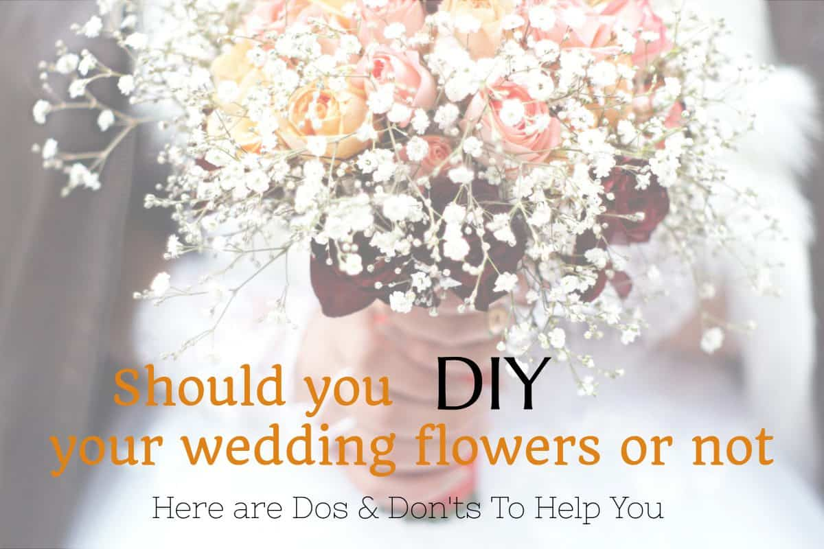 Should You DIY Your Wedding Flowers? Here are Tips To Help You