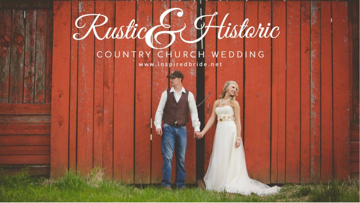 Rustic Historic Country Church Wedding