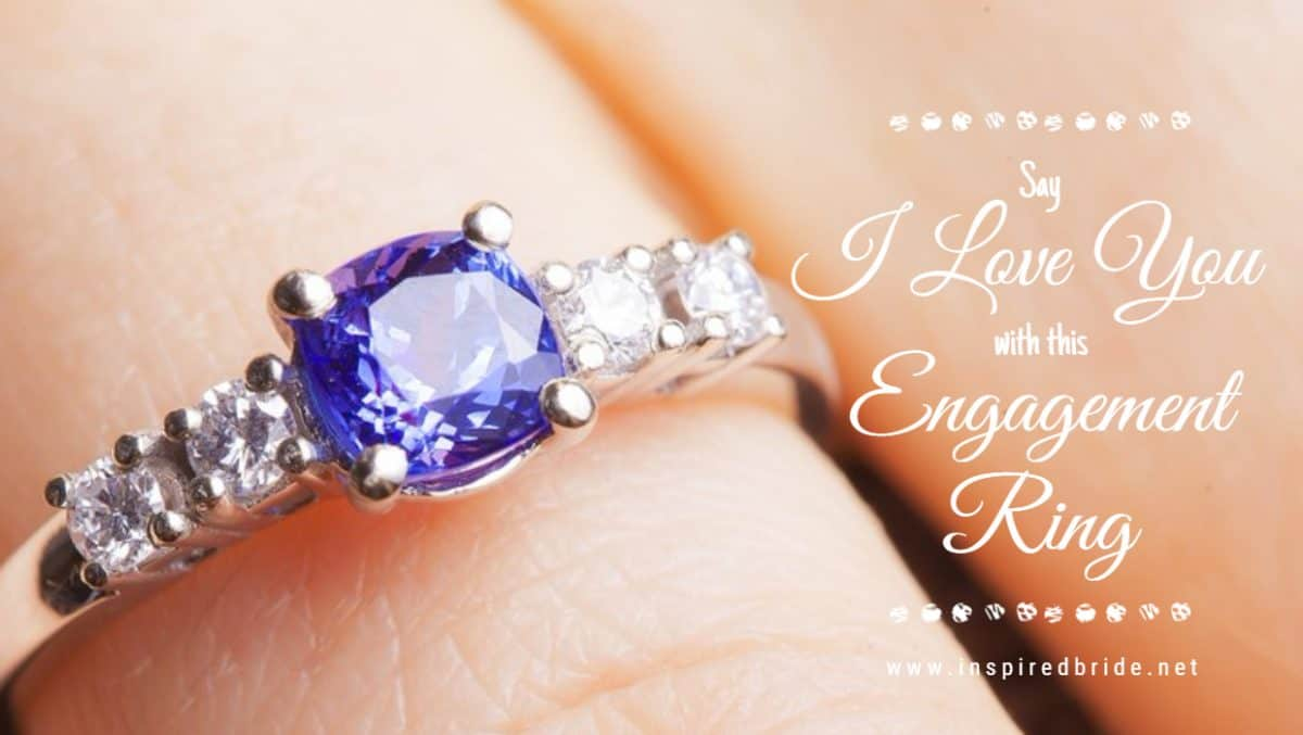 Say I Love You With This Engagement Ring