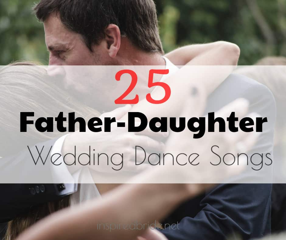 25 Father-Daughter Wedding Dance Songs You'll Love