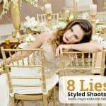8 Lies Styled Shoots Tell Brides