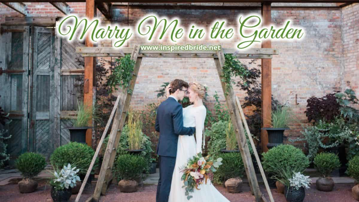 Marry Me in the Garden