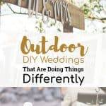 Outdoor DIY Weddings That Are Doing Things Differently