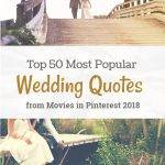 Top 50 Popular Romantic Wedding Movies Quotes from Pinterest [Updated 2018]