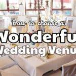 How to Choose A Wonderful Wedding Venue