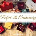 The Perfect 4th Anniversary Gifts