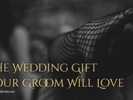 The Wedding Gift Your Groom Will Love