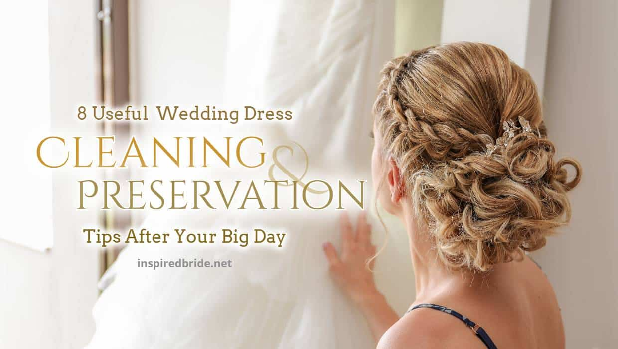 8 Useful Wedding Dress Cleaning And Preservation Tips After
