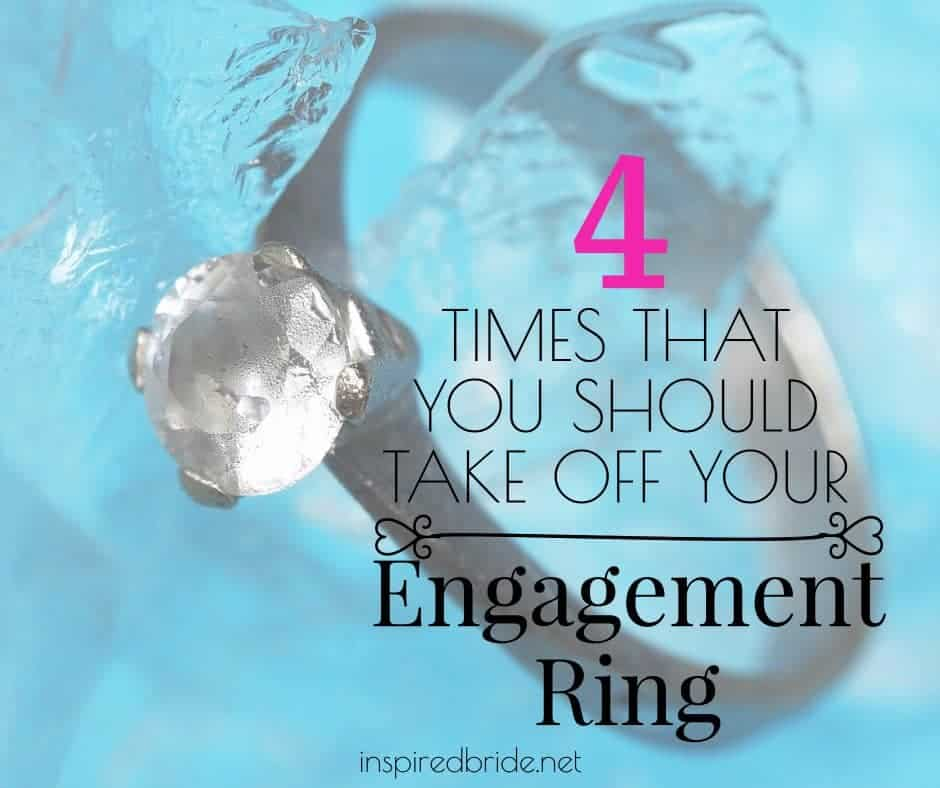 4 Times That You Should Take Off Your Engagement Ring