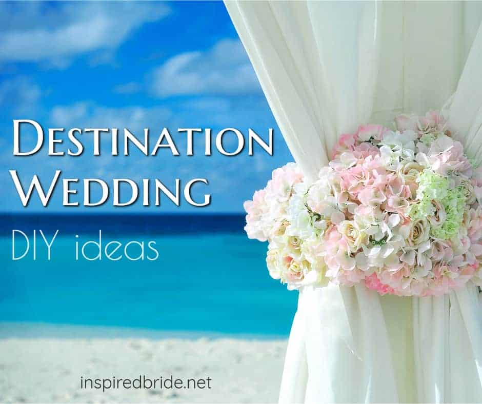 Destination Wedding Inspirations