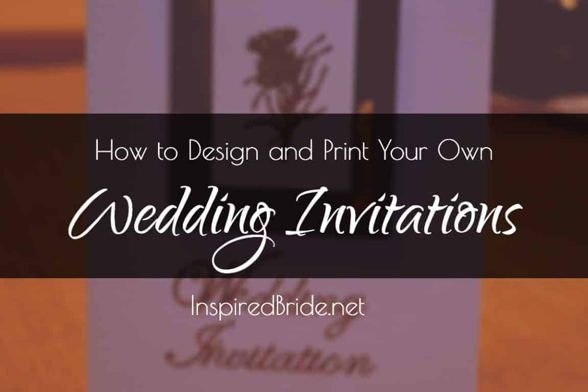 How to Design and Print Your Own Wedding Invitations