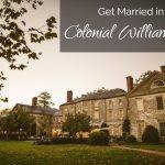 Colonial Williamsburg – Get Married Where Queen Elizabeth Stayed - Twice