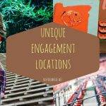 Unique Engagement Locations